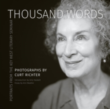 Thousand Words : Portraits from the Key West Literary Seminar, Hardback Book