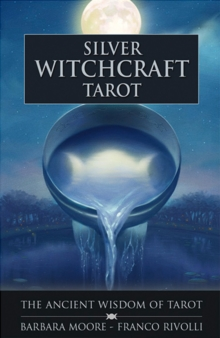 Silver Witchcraft Tarot : The Ancient Wisdom of Tarot, Cards Book