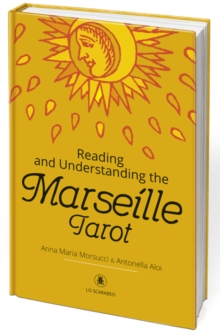 Reading and Understanding the Marseille Tarot, Hardback Book