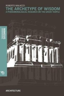 The Archetype of Wisdom : A Phenomenological Research on the Greek Temple, Paperback / softback Book