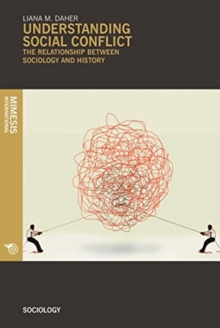 Understanding Social Conflict : The Relationship between Sociology and History, Paperback / softback Book