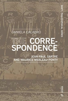 The Correspondence : Jean-Paul Sartre and Maurice Merleau-Ponty, Paperback / softback Book