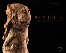 Kris Hilts : Masterpieces of South-East Asian Art, Hardback Book