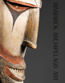 The Bismarck Archipelago Art, Hardback Book