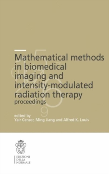 Mathematical Methods in Biomedical Imaging and Intensity-Modulated Radiation Therapy (IMRT), Paperback / softback Book