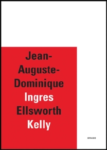 Jean-auguste-dominique Ingres/ellsworth Kelly, Hardback Book