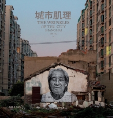 The Wrinkles Of The City : Shanghai, Hardback Book