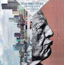 The Wrinkles Of The City - Los Angeles, Hardback Book