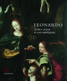 Leonardo Genius and Vision in the land of Marches, Paperback / softback Book