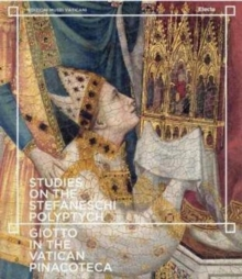 Studies on the Stefaneschi Polyptych : Giotto in the Vatican Pinacoteca, Paperback Book