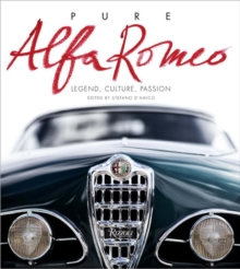 Pure Alfa Romeo : Legend, Culture, Passion, Hardback Book
