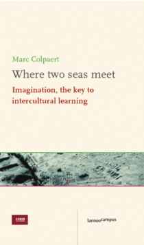 Where Two Seas Meet : Imagination, the Key to Intercultural Learning, Mixed media product Book