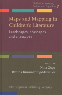 Maps and Mapping in Children's Literature : Landscapes, seascapes and cityscapes, Hardback Book