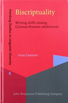 Biscriptuality : Writing skills among German-Russian adolescents, Hardback Book