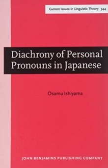 Diachrony of Personal Pronouns in Japanese : A functional and cross-linguistic perspective, Hardback Book