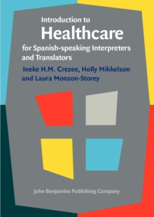 Introduction to Healthcare for Spanish-speaking Interpreters and Translators, Paperback / softback Book