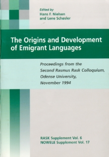 The Origins and Development of Emigrant Languages : Proceedings from the Second Rasmus Rask Colloqium, Odense University, November 1994, PDF eBook