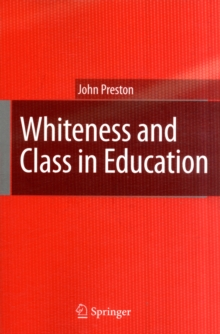 Whiteness and Class in Education, Paperback / softback Book