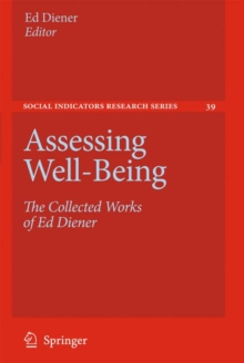 Assessing Well-Being : The Collected Works of Ed Diener, Paperback / softback Book