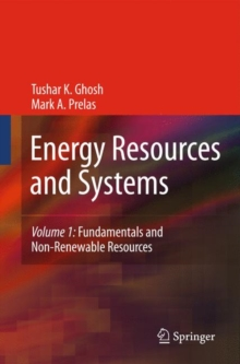 Energy Resources and Systems : Volume 1: Fundamentals and Non-Renewable Resources, Hardback Book