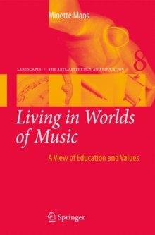 Living in Worlds of Music : A View of Education and Values, Hardback Book