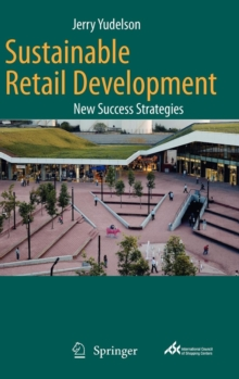 Sustainable Retail Development : New Success Strategies, Hardback Book