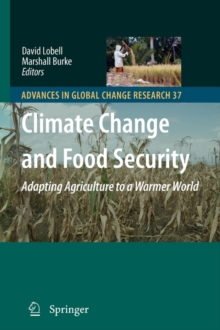 Climate Change and Food Security : Adapting Agriculture to a Warmer World, Paperback / softback Book
