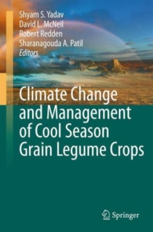 Climate Change and Management of  Cool Season Grain Legume Crops, Hardback Book