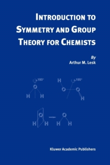 Introduction to Symmetry and Group Theory for Chemists, Paperback Book