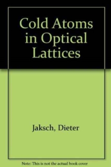 Cold Atoms in Optical Lattices, Hardback Book
