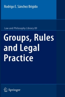 Groups, Rules and Legal Practice, Hardback Book