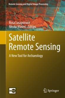 Satellite Remote Sensing : A New Tool for Archaeology, Hardback Book