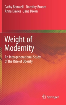 Weight of Modernity : An Intergenerational Study of the Rise of Obesity, Hardback Book