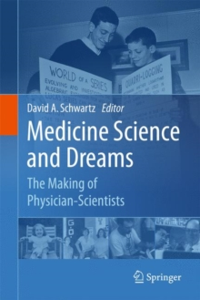 Medicine Science and Dreams : The Making of Physician-Scientists, Hardback Book
