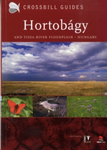 The Nature Guide to the Hortobagy and Tisza River Floodplain, Hungary : No. 7, Paperback Book