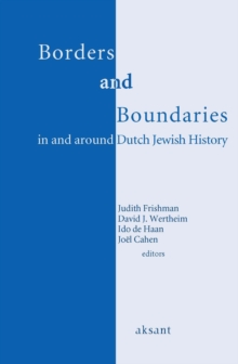 Borders and Boundaries in and around Dutch Jewish History, Paperback / softback Book