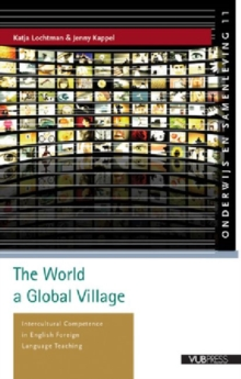 The World a Global Village : Intercultural Competence in English Foreign Language Teaching, Paperback / softback Book