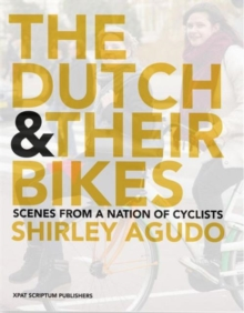 The Dutch and Their Bikes, Hardback Book