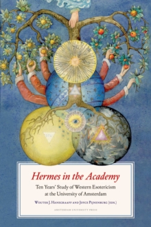Hermes in the Academy : Ten Years' Study of Western Esotericism at the University of Amsterdam, Paperback / softback Book