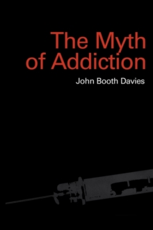 The Myth of Addiction, Paperback Book