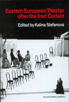 Eastern European Theatre After the Iron Curtain, Hardback Book