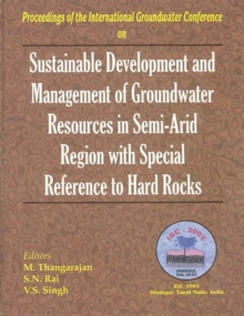 Sustainable Development and Management of Groundwater Resources in Semi-arid Regions with Special Reference to Hard Rocks : Proceedings of the International Groundwater Conference IGC, Dindigul, India, Hardback Book