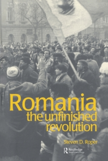 Romania : The Unfinished Revolution, Paperback / softback Book