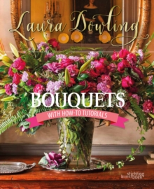 Bouquets : With How-To Tutorials, Hardback Book