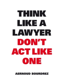 Think Like a Lawyer Don't Act Like One, Paperback / softback Book