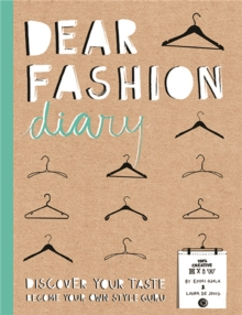 Dear Fashion Diary : Discover your taste - Become your own style guru, Paperback Book