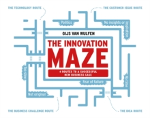 Innovation Maze : Four Routes to a Successful New Business Case, Paperback / softback Book