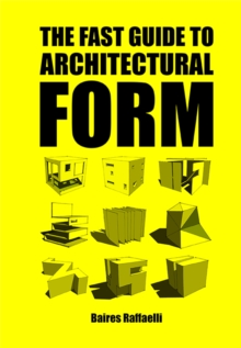 Fast Guide to Architectural Form, Paperback Book
