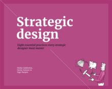 Strategic Design Practices for Competitive Advantage, Paperback Book