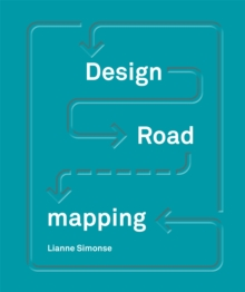 Design Roadmapping : Guidebook for Future Foresight Techniques, Hardback Book